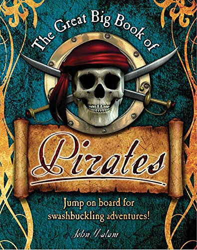 Read Online The Great Big Book of Pirates: Jump on Board for Swashbuckling Adventures! PDF