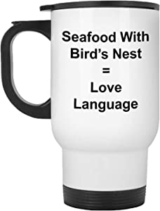 Seafood With Bird'S Nest = Love Language Coffee Travel Mug with Handle - 14 oz Stainless Steel
