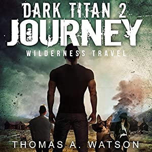 Dark Titan Journey: Wilderness Travel Audiobook