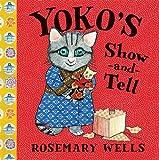 Yoko's Show-and-Tell, Rosemary Wells, 142311955X