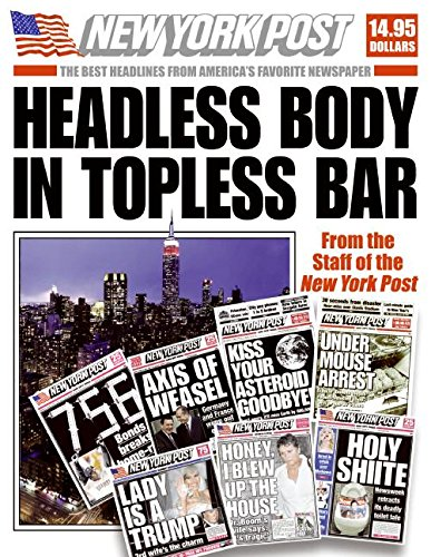 Headless Body in Topless Bar: The Best Headlines from America's Favorite Newspaper