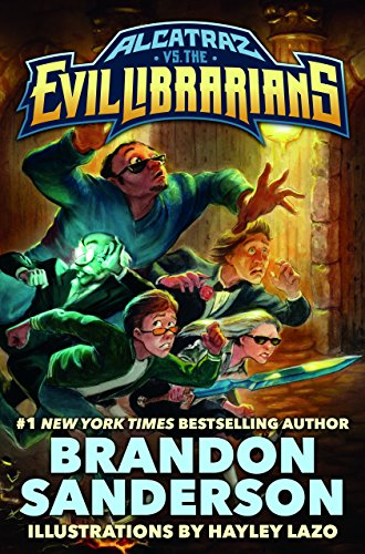 Alcatraz vs. the Evil Librarians (Alcatraz Versus the Evil Librarians) by [Sanderson, Brandon]