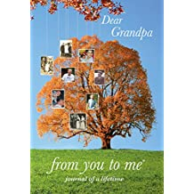 Dear Grandpa, from you to me : Memory Journal capturing your grandfather's own amazing stories