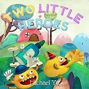 Books for Kids: TWO LITTLE HEROES  (Children's Book, Picture Books, Preschool Books, Baby Books, Kids Books, Ages 3-5): Children's Picture Book