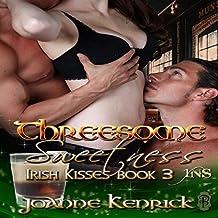 Threesome Sweetness: Irish Kisses, Book 3