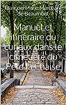 Manuel et itinéraire du curieux dans le cimetière du Père la Chaise par Marchant de Beaumont