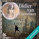 La nuit dernière au XVe siècle   Didier Van Cauwelaert