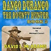 The Hunt for Zeke Scott: Dango Durango the Bounty Hunter Series, Book 2 | David L. McAdams