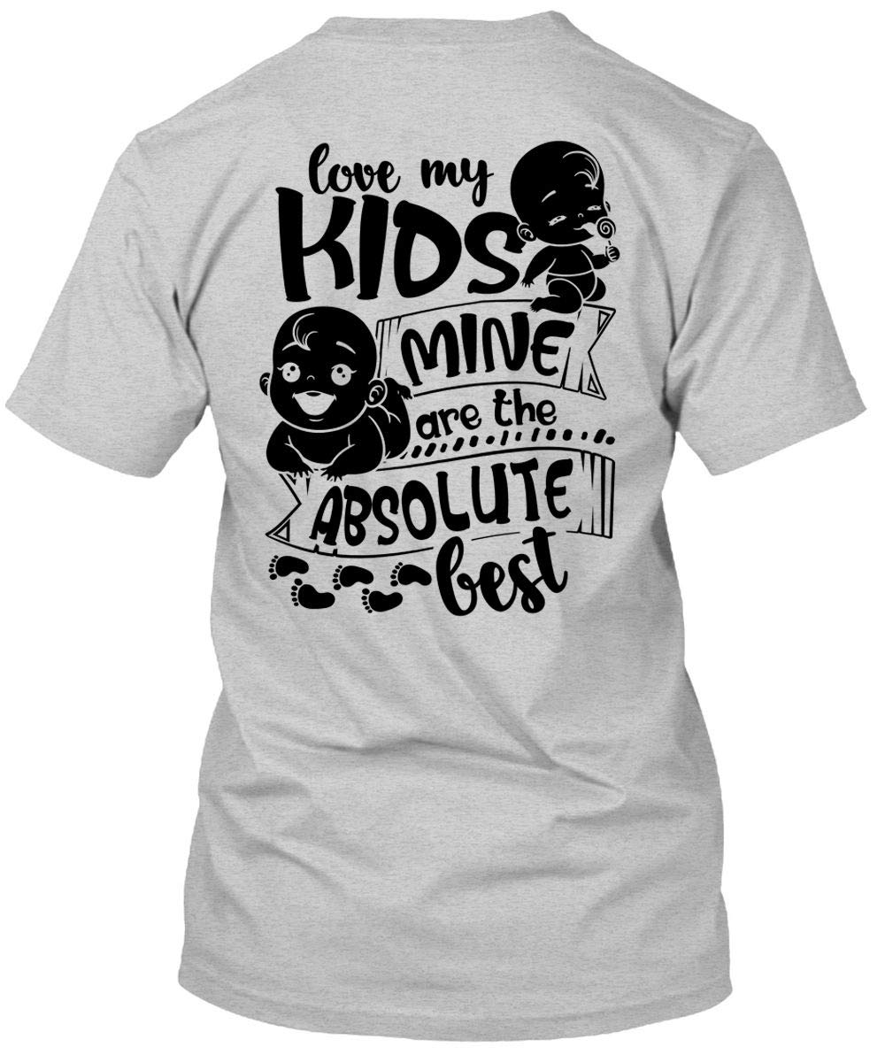Love My Mine Are The Absolute Best T Shirt I Love T Shirt 2904