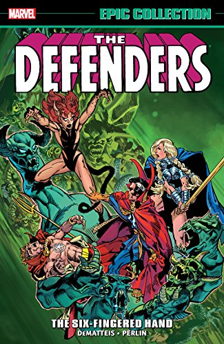 Defenders Epic Collection: The Six-Fingered Hand Saga (Defenders (1972-1986))