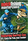 Match Fishing Masterclass with Darren Cox 01: Carp on the Pole and Feeder [DVD]
