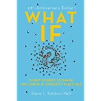 What If?: Short Stories to Spark Inclusion and Diversity Dialogue - 10th Anniversary Edition