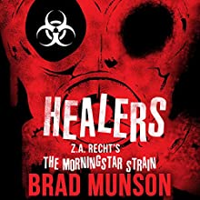 Healers: A Morningstar Strain Novel Audiobook by Brad Munson Narrated by Oliver Wyman
