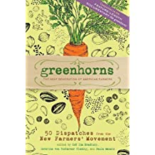 Greenhorns: The Next Generation of American Farmers <br>50 Dispatches from the New Farmers' Movement by Zoe Ida Bradbury (2012-05-08)