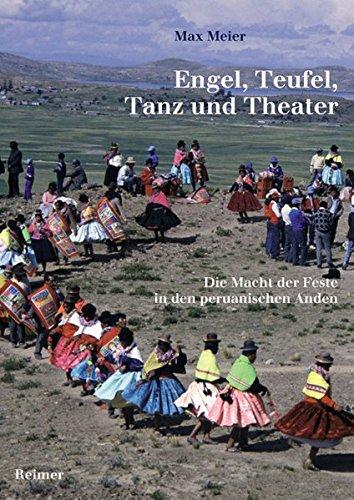 Engel, Teufel, Tanz und Theater: Die Macht der Feste in den peruanischen Anden
