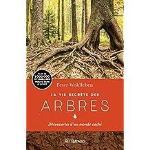 La vie secrète des arbres: Découvertes d'un monde caché (French Edition)