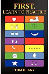 First, Learn to Practice Paperback