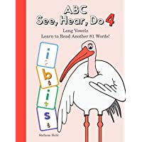 ABC See, Hear, Do 4: Long Vowels: Learn to Read Another 81 Words!