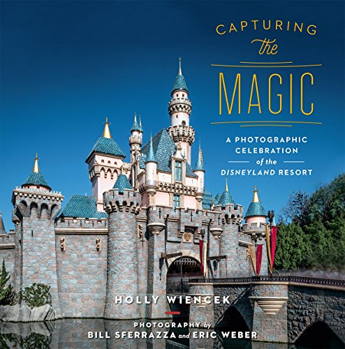 Capturing the Magic: A Photographic Celebration of the Disneyland Resort