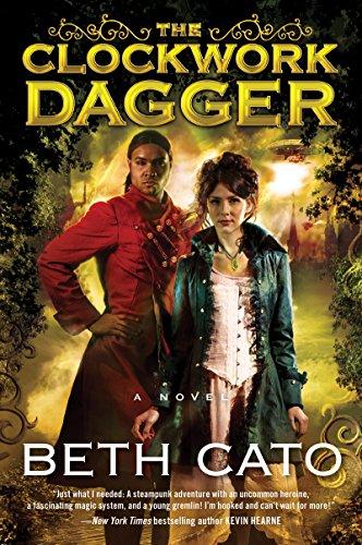The Clockwork Dagger: A Novel (Clockwork Dagger Novels Book 1) by [Cato, Beth]
