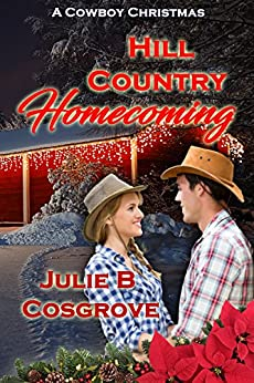 Hill Country Homecoming (A Cowboy Christmas) by [Cosgrove, Julie B]