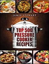 Top 500 Pressure Cooker Recipes