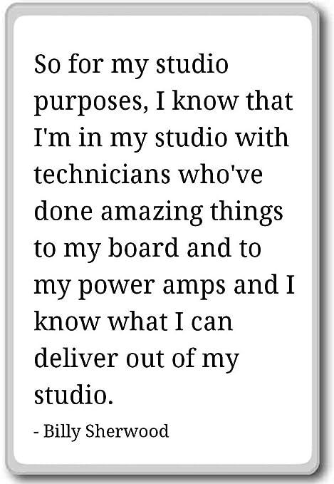 Para mi Studio fines, Sé que soy yo... - Billy Sherwood citas imán ...