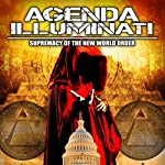 Agenda Illuminati: Supremacy of the New World Order | Philip Gardiner