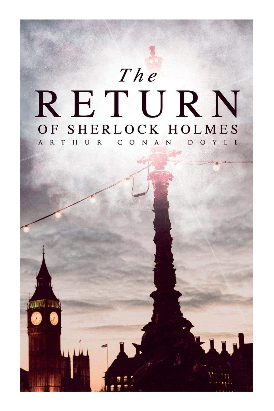 The Return of Sherlock Holmes: The Empty House, The Norwood Builder, The Dancing Men, The Solitary Cyclist, The Priory School, Black Peter, Charles Augustus Milverton, The Six Napoleons…