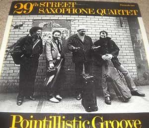 29th Street Saxophone Quartet - Pointillistic Groove