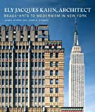img - for Ely Jacques Kahn, Architect: Beaux-Arts to Modernism in New York by Jewel Stern (2006-08-04) book / textbook / text book