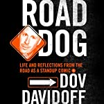 Road Dog: Life and Reflections from the Road as a Stand-up Comic | Dov Davidoff