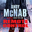 Remote Control: Nick Stone, Book 1 Audiobook by Andy McNab Narrated by Paul Thornley