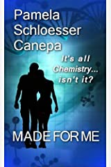 Made for Me: It's all chemistry...isn't it? Kindle Edition