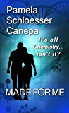 Made for Me: It's all chemistry...isn't it?