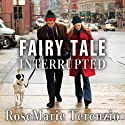 Fairy Tale Interrupted: A Memoir of Life, Love, and Loss Audiobook by RoseMarie Terenzio Narrated by RoseMarie Terenzio