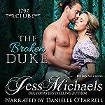The Broken Duke: The 1797 Club, Volume 3 | Jess Michaels