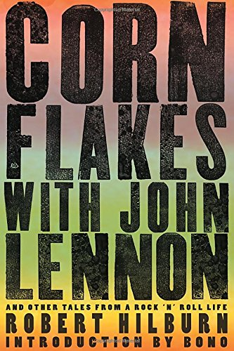 Read Online Corn Flakes with John Lennon: And Other Tales from a Rock 'n' Roll Life pdf