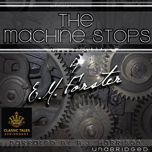 The Machine Stops [Classic Tales Edition] (Bj Machine)