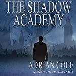 The Shadow Academy | Adrian Cole