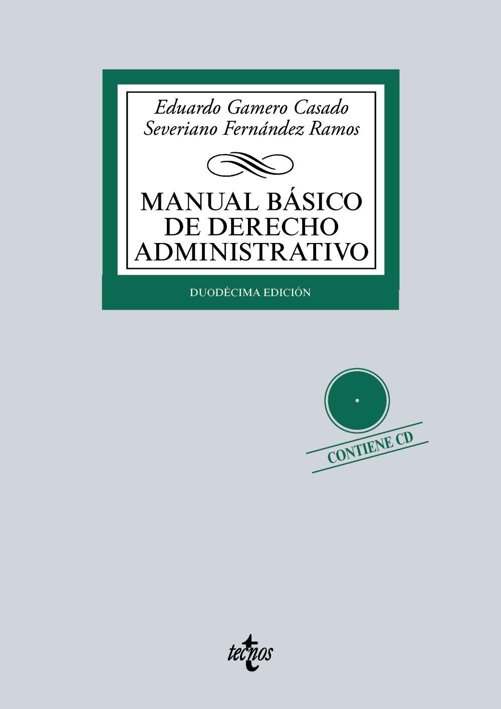 Manual básico de Derecho Administrativo Derecho - Biblioteca Universitaria De Editorial Tecnos: Amazon.es: Eduardo Gamero Casado, Severiano Fernández Ramos: ...