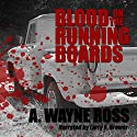 Blood on the Running Boards Audiobook by A. Wayne Ross Narrated by Larry A. Brewer