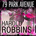 79 Park Avenue Audiobook by Harold Robbins Narrated by Julia Duvall, Rick Slade