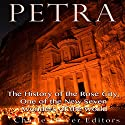 Petra: The History of the Rose City, One of the New Seven Wonders of the World Audiobook by  Charles River Editors Narrated by Colin Fluxman