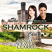 The Shamrock Case: Amelia Moore Detective Series Volume 2 | Linda Weaver Clarke