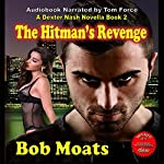 The Hitman's Revenge: The Dexter Nash Novellas, Book 2 | Bob Moats