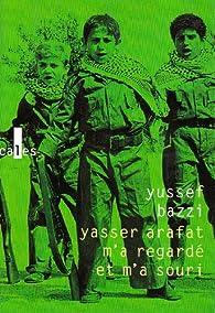 Book's Cover ofYasser Arafat m'a regardé et m'a souri