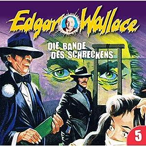 Die Bande des Schreckens (Edgar Wallace 5) Hörspiel