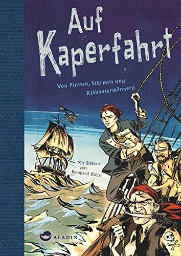 Auf Kaperfahrt: Von Piraten, Stürmen und Klabautermännern