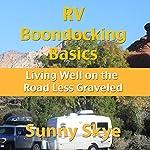 RV Boondocking Basics: Living Well on the Road Less Graveled | Sunny Skye